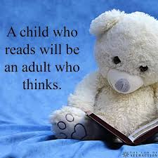 A child who reads will be an adult who thinks